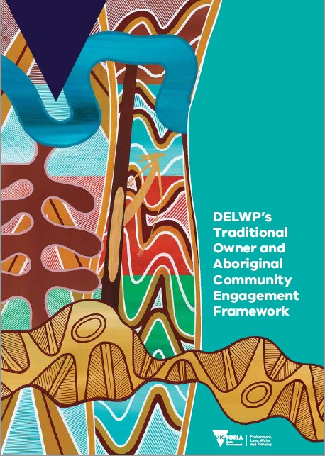 Front cover for DELWP Traditional Owner and Aboriginal Community Engagement Framework